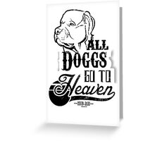 All Doggs Go To Heaven Greeting Card
