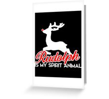 Rudolph is my spirit animal funny Christmas Greeting Card