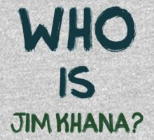 Who is Jim Khana? (3) by PlanDesigner