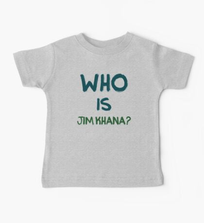 Who is Jim Khana? (3) Baby Tee