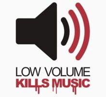 Low Volume Kills Music by GregWR