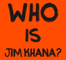 Who is Jim Khana? (5) by PlanDesigner