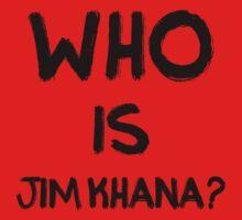 Who is Jim Khana? (5) One Piece - Short Sleeve