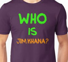 Who is Jim Khana? (6) Unisex T-Shirt