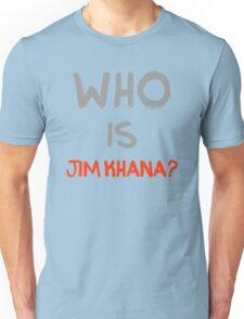 Who is Jim Khana? (7) Unisex T-Shirt