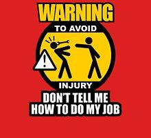 WARNING! TO AVOID INJURY (3) Unisex T-Shirt