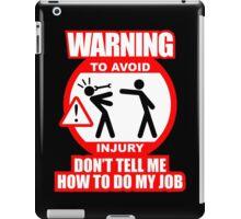 WARNING! TO AVOID INJURY (4) iPad Case/Skin