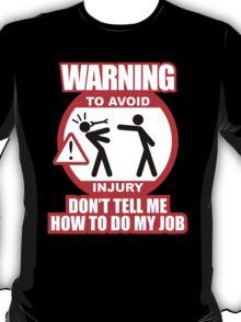 WARNING! TO AVOID INJURY (4) T-Shirt