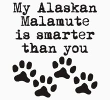 My Alaskan Malamute Is Smarter Than You T-Shirt