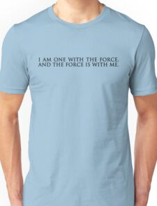 """i am one with the force, and the force is with me."" rogue one: a star wars story, minimalist typography (white) Unisex T-Shirt"