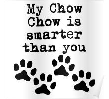 My Chow Chow Is Smarter Than You Poster