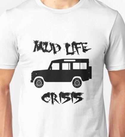 Mud Life Crisis - Defender Unisex T-Shirt