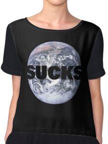 Earth Sucks  Chiffon Top
