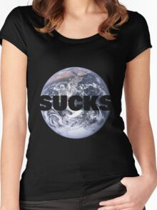 Earth Sucks  Women's Fitted Scoop T-Shirt