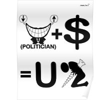 Politician Plus Money Equals You Screwed (B & W) Poster