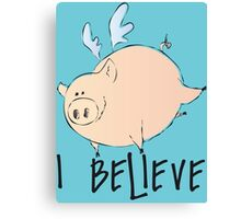 I Believe Pigs Can Fly T Shirt Canvas Print