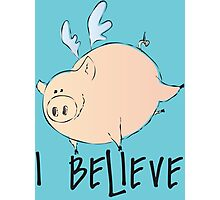 I Believe Pigs Can Fly T Shirt Photographic Print