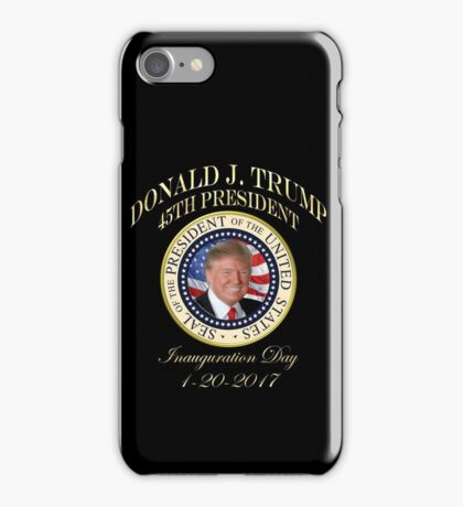 President Trump Inauguration Day Donald Trump 45th Presidential Seal iPhone Case/Skin