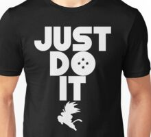 Just do it Dragonball 2 Unisex T-Shirt