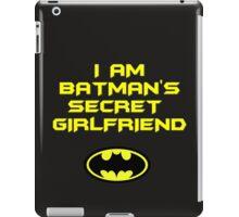 I am Batman's secret girlfriend iPad Case/Skin