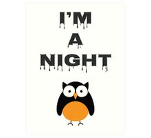 Idiosyncrasy - I am a night owl - vol 2. Art Print