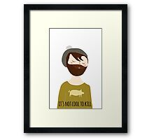 It's not cool to kill Framed Print