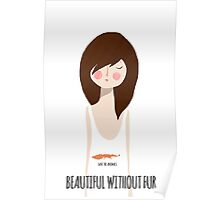 Beautiful without fur Poster