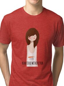 Beautiful without fur Tri-blend T-Shirt