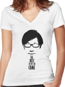 The best is yet to come from Kojima Women's Fitted V-Neck T-Shirt