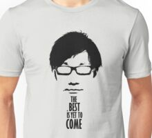 The best is yet to come from Kojima Unisex T-Shirt
