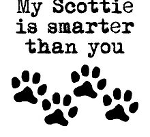 My Scottie Is Smarter Than You by kwg2200