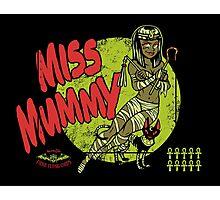 Miss Mummy Photographic Print