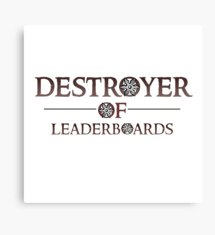 Destroyer of Leaderboards (Gaming) Canvas Print