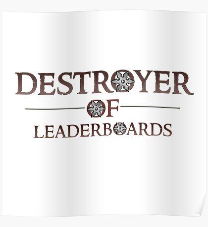Destroyer of Leaderboards (Gaming) Poster