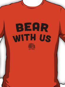 Bear With Us (Black) T-Shirt
