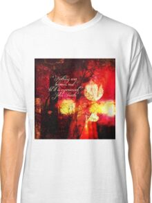 Nothing Ever Becomes Real Classic T-Shirt