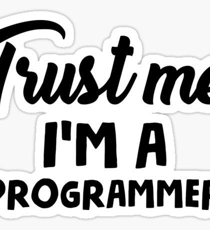 Trust me I'm a programmer Sticker