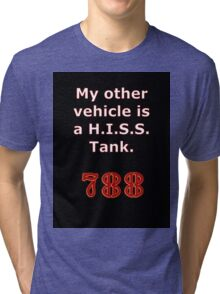 My other vehicle is a H.I.S.S. Tank Sticker Alternative Tri-blend T-Shirt