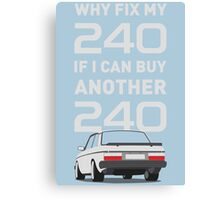 Why Fix my 240?  Canvas Print
