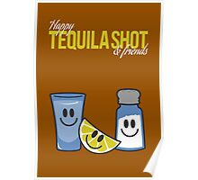 Happy tequila shot & friends Poster