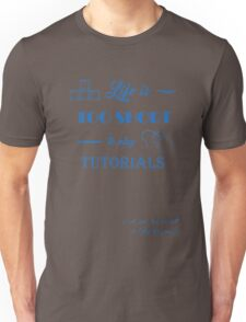 Life is too short to play tutorials Unisex T-Shirt