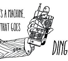 It's a machine that goes ding. by allolune