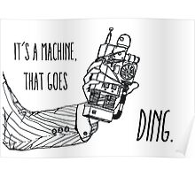 It's a machine that goes ding. Poster
