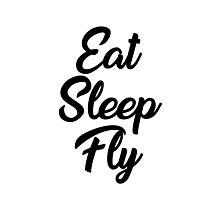 Eat, sleep, fly Photographic Print
