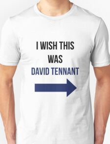 I Wish This Was David Tennant Unisex T-Shirt