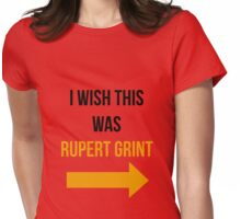 I Wish This Was Rupert Grint Womens Fitted T-Shirt