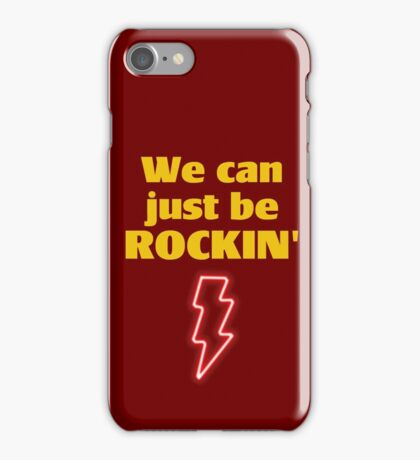 we can just be rockin' iPhone Case/Skin