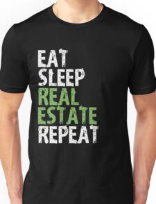 Eat Sleep Real Estate Repeat T-Shirt Gift For Broker Cute Funny Gift T Shirt Tee  Unisex T-Shirt