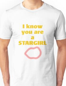 i know you are a stargirl Unisex T-Shirt