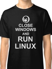Close Windows and Run Linux - Funny Design for Free Software Geeks Classic T-Shirt